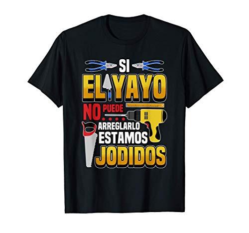 Hombre Si el yayo no puede arreglarlo estamos jodidos Regalo Camiseta